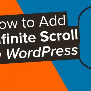 How to Add Infinite Scroll to your WordPress Site