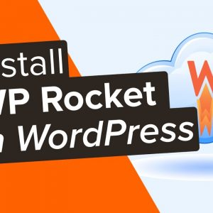 How to Properly Install and Set Up WP Rocket in WordPress