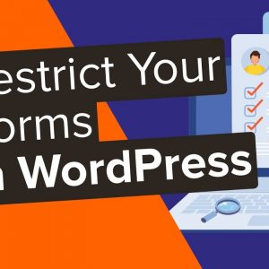 How to Restrict Your WordPress Forms to Logged in Users Only