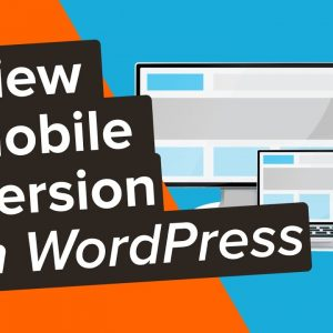 How to View the Mobile Version of WordPress Sites from Desktop