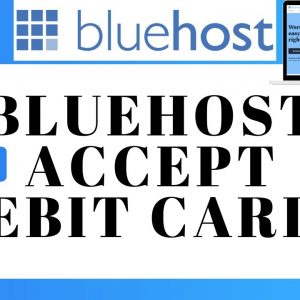 Does Bluehost Accept Debit Card Payments? | Pay With Debit Card On Bluehost?
