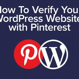 How to Verify Your WordPress Site on Pinterest - UPDATED TUTORIAL!